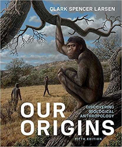 Our Origins Discovering Biological Anthropology Fifth Edition