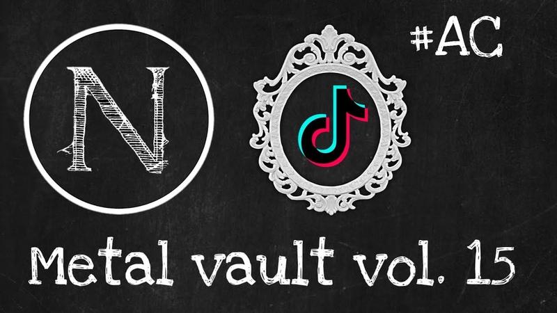 Metal vault vol. 15 Neuropolis Дум на Неве Tik Tok