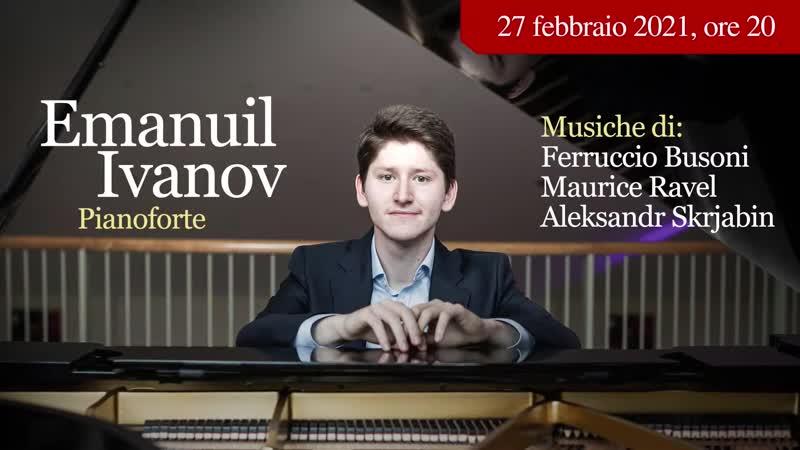 Teatro alla Scala Recital di pianoforte Emanuil Ivanov Busoni Ravel Skrjabin Milan 27 02 2021