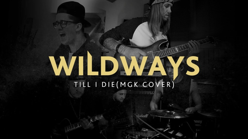 Wildways Till I Die MGK cover