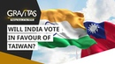 Gravitas: Will India vote in favour of Taiwan on Monday?
