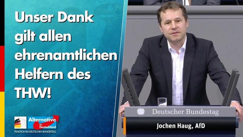 Unser Dank gilt allen ehrenamtlichen Helfern des THW Jochen Haug AfD Fraktion im Bundestag