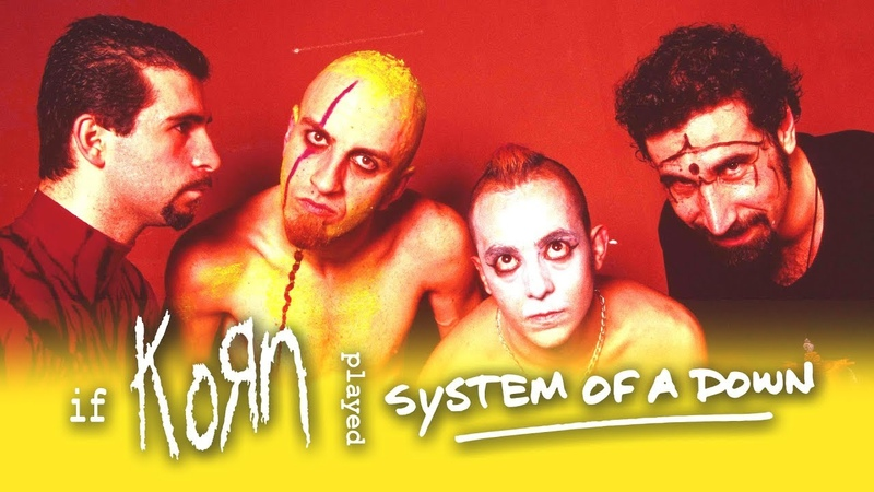 If Korn played SUGAR Korn System Of A Down Cover