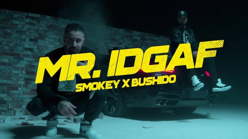 Smokey X Bushido MR IDGAF