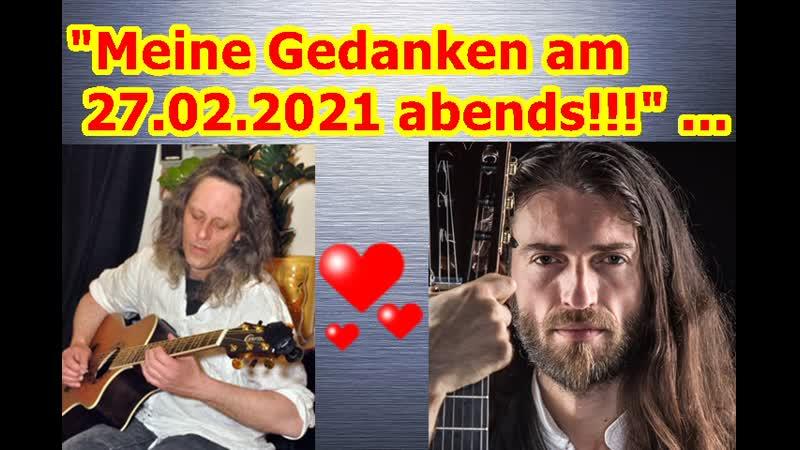 Meine Gedanken am 27.02.2021 abends bei Musik von Estas Tonne ...