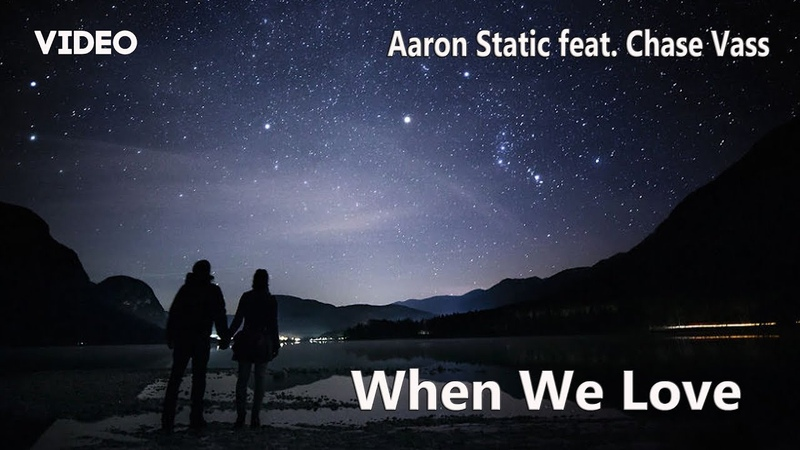 Aaron Static feat Chase Vass When We Love