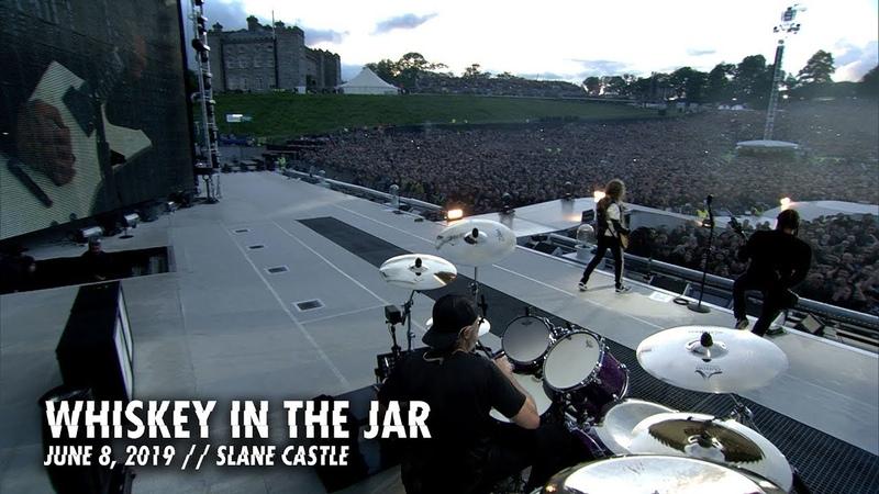 Metallica Whiskey in the Jar Slane Castle Meath Ireland June 8 2019