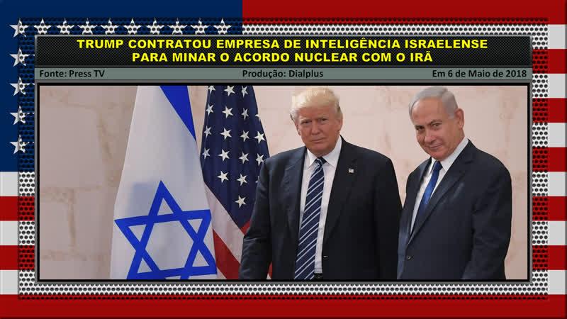 Trump Contratou Empresa de Inteligência Israelense para Minar o Acordo Nuclear com o Irã