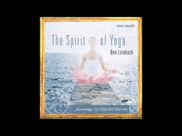 Ben Leinbach The Spirit of Yoga full album