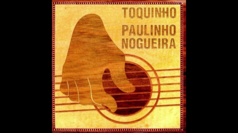 Paulinho Nogueira Toquinho Toquinho Paulinho Nogueira 1999