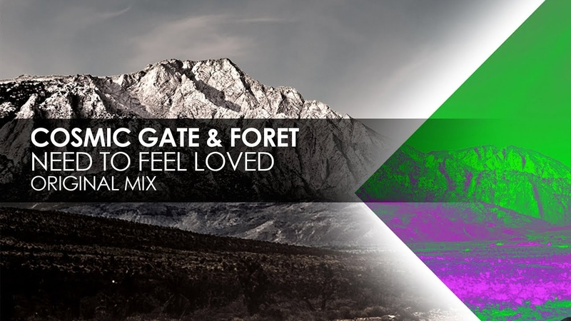 Cosmic Gate Foret Need To Feel Loved