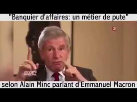 Macron la pute dixit Alain Minc et François Henrot Banque Rothschild