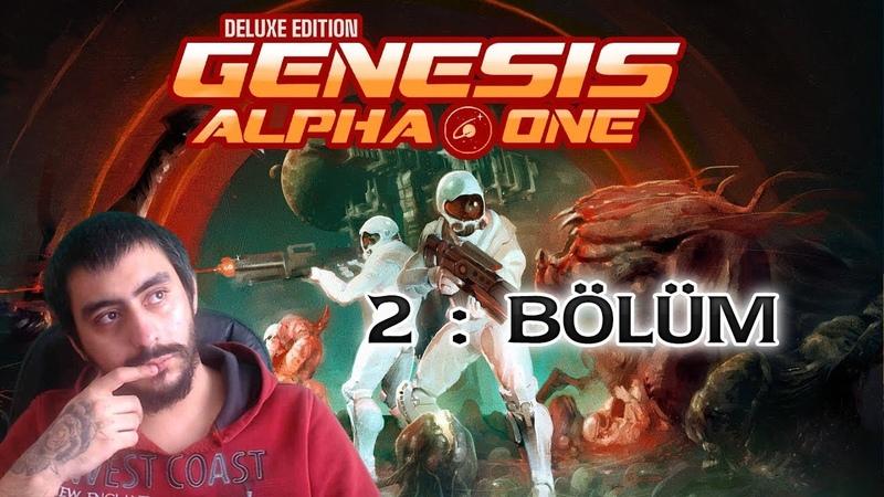 Yeni Şeyler Geldi | Tutorial Bitti | Diğer Bölümler Açıldı|Alpha Genesis One Deluxe Türkçe 2 Bölüm
