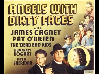 Angels with Dirty Faces (1938)  James Cagney, Pat O'Brien, Humphrey Bogart