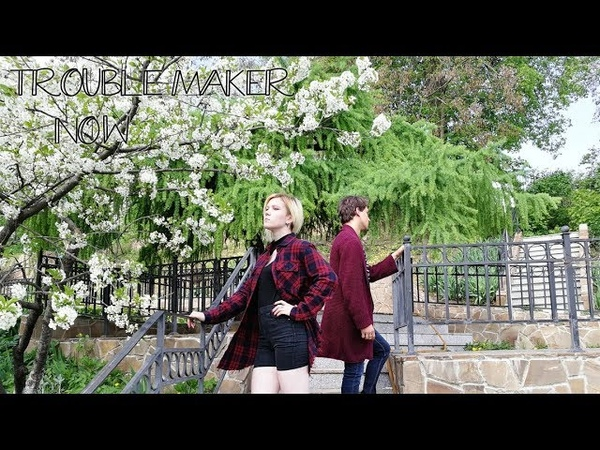 Trouble Maker Now cover by Leka Oni
