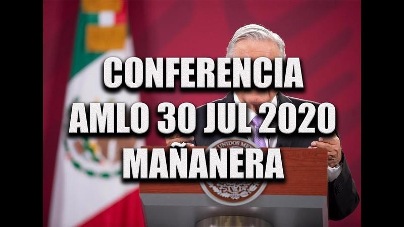 Mañanera Andr s Manuel López Obrador 30 Julio 2020 COVID19