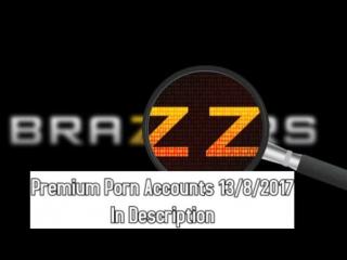 Brazzers - Premium Porn Accounts 13 August 2017
