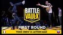 Action Man VS Toxic crew Round 1 Battle De Vaulx International 2019