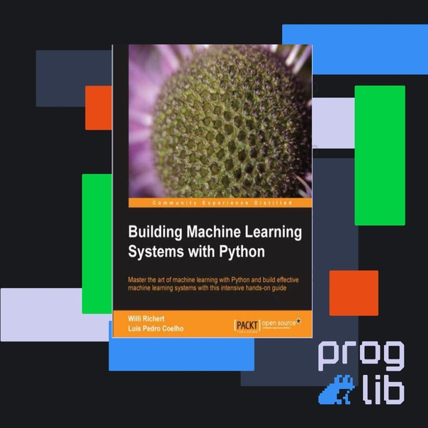 Building Machine Learning Systems with