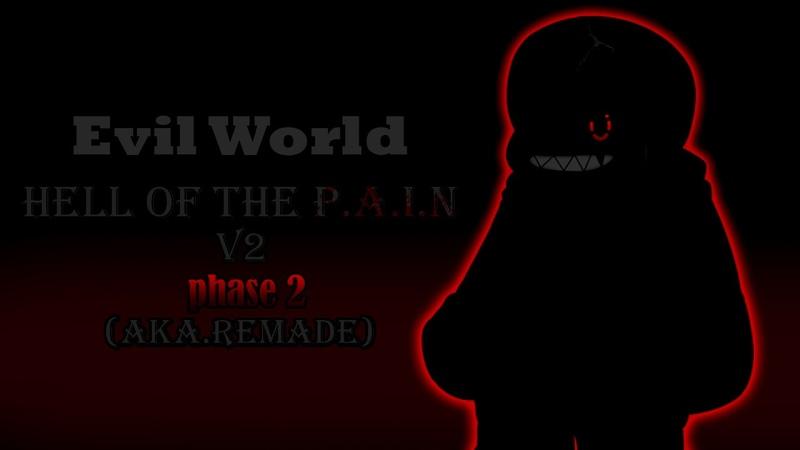 {Evil World}-ost-Hell of the P.A.I.N V2(PHASE 2 aka remade)