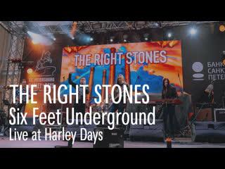 THE RIGHT STONES - Six Feet Underground - LIVE