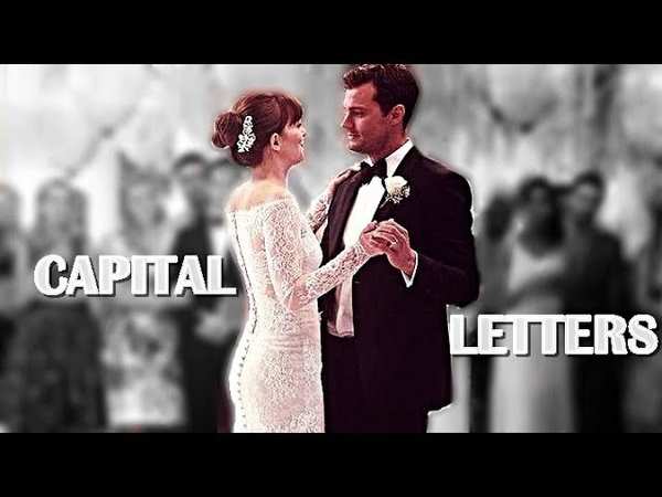 • Capital Letters    Christian Anastasia [Fifty Shades Freed Soundtrack]