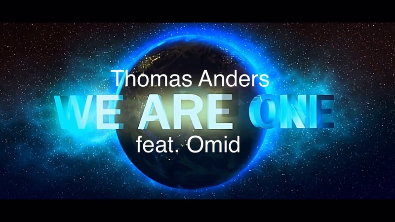 Thomas Anders feat Omid We are one official Video