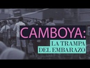 Camboya: la trampa del embarazo (Documental de RT)