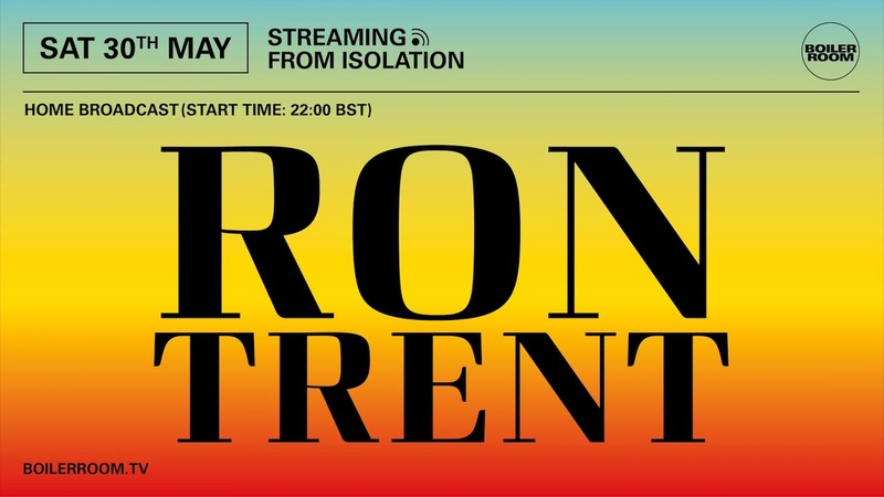 Ron Trent   Boiler Room: Streaming from Isolation